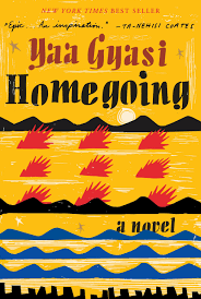 https://www.amazon.com/Homegoing-novel-Yaa-Gyasi/dp/1101947136